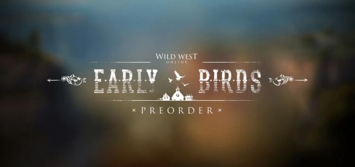 предварительные заказы наборы раннего доступа wild west online